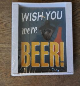 Houten bord, Flessenopener wish you were beer